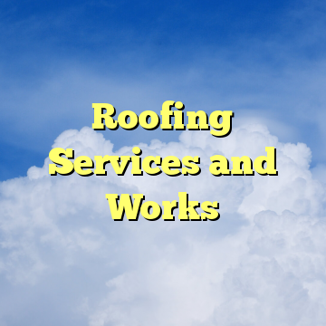 Roofing Services and Works